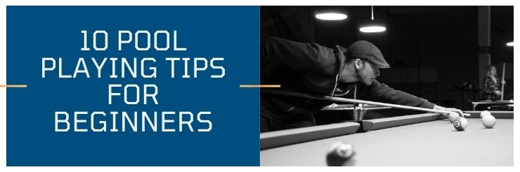 10 pool playing tips for beginners